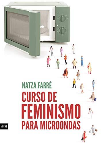Curso de feminismo para microondas por Natza Farré i Maduell