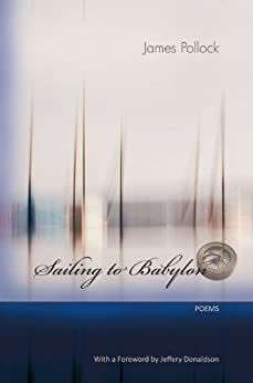 Sailing to Babylon - Poems (English Edition) di [Pollock, James]