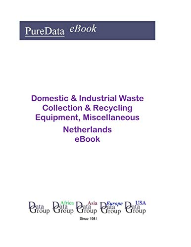 Domestic & Industrial Waste Collection & Recycling Equipment, Miscellaneous in the Netherlands: Market Sales (English Edition)