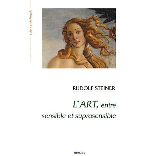 L'art entre sensible et suprasensible : Fondements d'une esthétique nouvelle