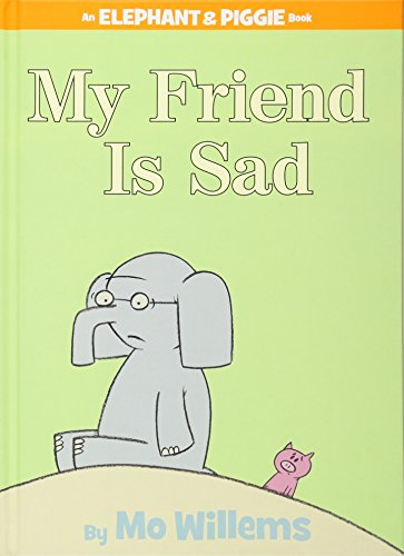 My Friend Is Sad (an Elephant and Piggie Book) (An Elephant & Piggie Book)