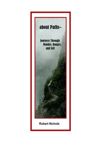 about Paths: Journeys Through Wonder, Danger, and Self (The Footlocker Series)