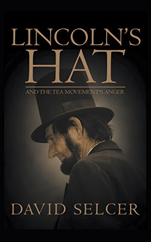Lincoln's Hat and the TEA Movement's Anger (English (Hat Lincoln)