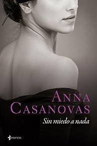 Sin miedo a nada par Anna Casanovas