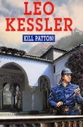 Kill Patton! (Severn House Large Print) by Leo Kessler (2004-08-05)