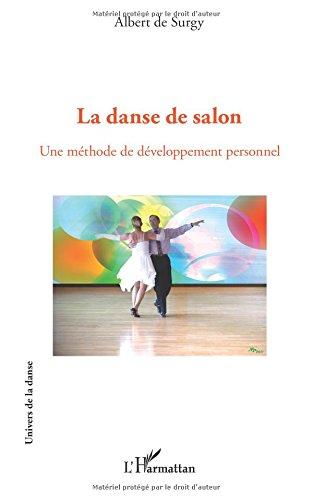 La danse de salon: Une méthode de développement personnel par Albert De Surgy