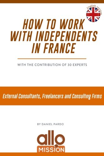 How to work with independents in France: External Consultants, Freelancers, and Consulting Firms par Daniel Pardo
