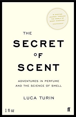 the-secret-of-scent-adventures-in-perfume-and-the-science-of-smell