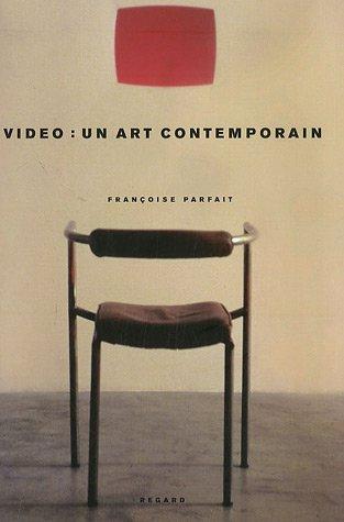 Vidéo : un art contemporain par Francoise Parfait