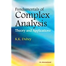Fundamentals of Complex Analysis: Theory and Applications