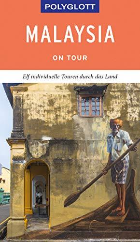 POLYGLOTT on tour Reiseführer Malaysia: Individuelle Touren durch das Land