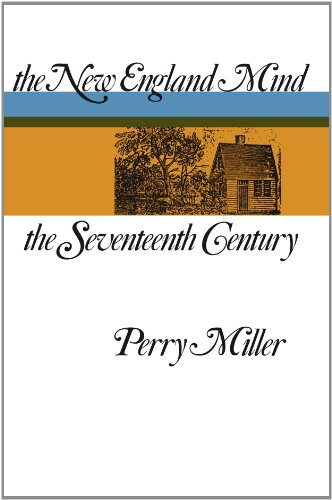 The New England Mind: The Seventeenth Century