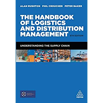 The Handbook of Logistics and Distribution Management : Understanding the Supply Chain