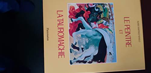 LE PEINTRE ET LA TAUROMACHIE par MARTINEZ-NOVILLO ALVARO
