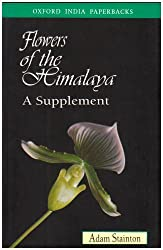 Flowers of the Himalaya: A Supplement (Oxford India Collection (Paperback)) by Adam Stainton (1999-07-08)
