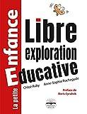 Libre exploration éducative: Un mouvement de pensée innovant. Préface de Boris Cyrulnik
