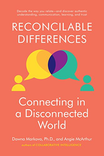 Reconcilable Differences: Connecting in a Disconnected World (English Edition) por Dawna Markova