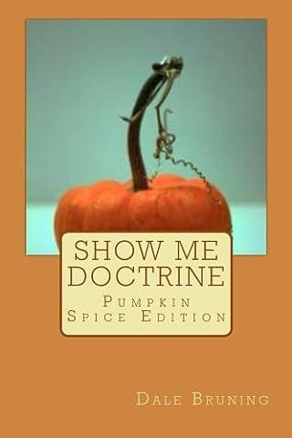 Show Me Doctrine: Pumpkin Spice Edition