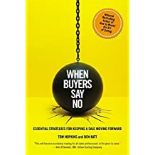 When Buyers Say No: Essential Strategies for Keeping a Sale Moving Forward by Tom Hopkins.Ben Katt (2014-04-01)