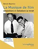 La musique de film - Compositeurs et réalisateurs au travail