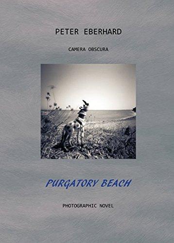 PURGATORY BEACH, Photographic Novel: Camera obscura, Lochkamera, Pinhole camera photography, Fotografia da Camera Stenopeica, Photographie au Sténopé. Auflage 1-199. Signiert und nummeriert.