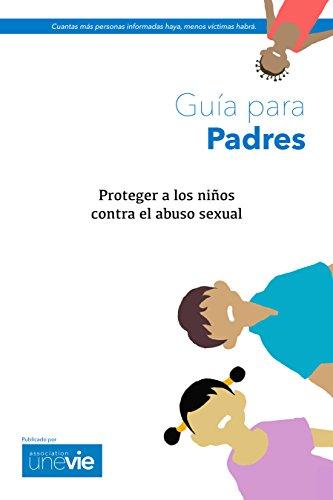 Proteger a los niños contra el abuso sexual: Guía para padres
