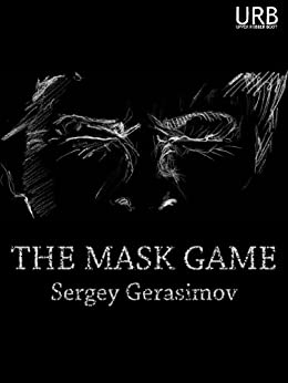 The Mask Game (English Edition) di [Gerasimov, Sergey]