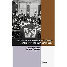 »genauso konsequent sozialistisch wie national«: Alte Kämpferinnen der NSDAP vor 1933. Eine Quellenedition 36 autobiographischer Essays der ... für Zeitgeschichte in Hamburg))