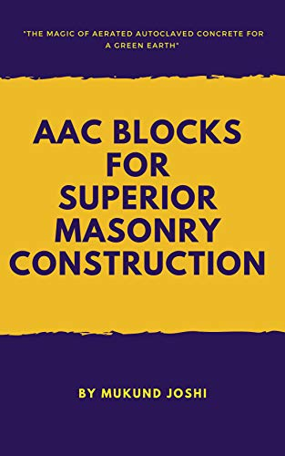 AAC Blocks for Superior Masonry Construction: The Magic of Autoclave Aerated Concrete for a Green Earth (English Edition)
