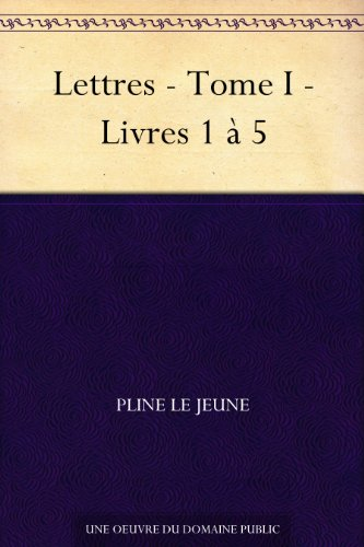 Couverture du livre Lettres - Tome I - Livres 1 à 5