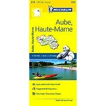 Michelin FRANCE Aube, Haute-Marne Map 313 (Maps/Local (Michelin)) by Michelin Travel & Lifestyle (2016-04-07)