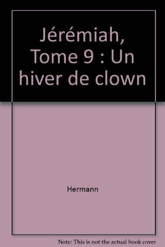 Jeremiah, tome 9 : Un hiver de clown