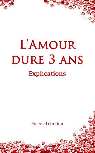 L'Amour dure 3 ans - Explications