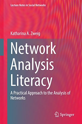 Network Analysis Literacy: A Practical Approach to the Analysis of Networks (Lecture Notes in Social Networks) (English Edition)