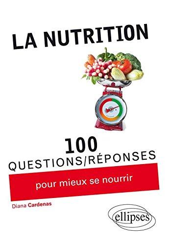 La Nutrition 100 Questions/Réponses pour Mieux se Nourrir