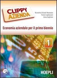 Clippy azienda. Economia aziendale. Per gli Ist. tecnici e professionali. Con espansione online: 1