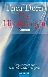 Die Hirnkönigin: Roman - Ausgezeichnet mit dem Deutschen Krimipreis