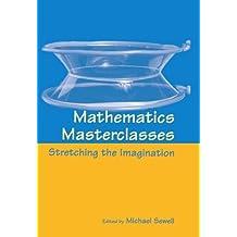 Mathematics Masterclasses: Stretching the Imagination (1997-02-27)