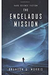 The Enceladus Mission: Hard Science Fiction (Ice Moon) Paperback