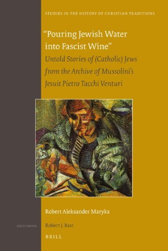 Pouring Jewish Water Into Fascist Wine, Volume One (Studies in the History of Christian Thought) por Robert Aleksander Maryks