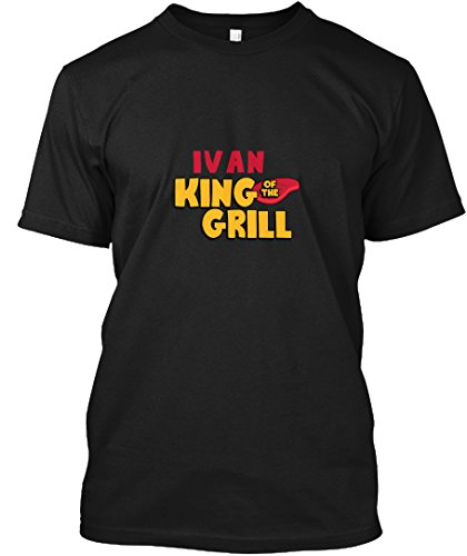 teespring Novelty Slogan T-Shirt - Ivan King of The Grill