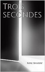 Trois secondes