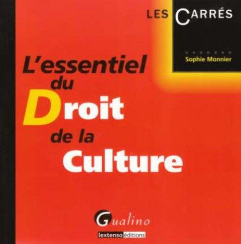 L'essentiel du Droit de la culture por Sophie Monnier