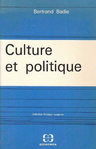 Culture et politique (Collection Politique compar�...