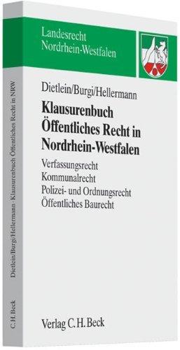 Klausurenbuch Ã-ffentliches Recht in Nordrhein-Westfalen: Verfassungsrecht, Kommunalrecht, Polizei- und Sicherheitsrecht, Ã-ffentliches Baurecht by Johannes Dietlein (2009-06-08)