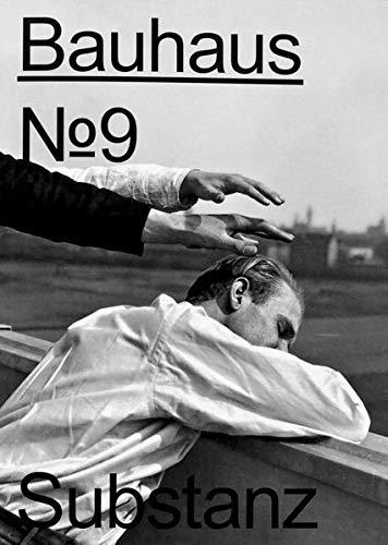 Bauhaus N° 9: Substanz (bauhaus. Die Zeitschrift der Stiftung Dessau)