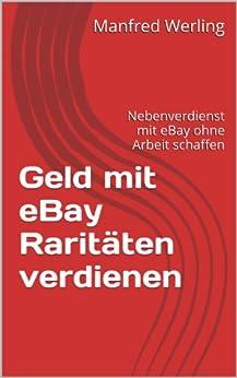 Geld mit eBay Raritäten verdienen: Nebenverdienst mit eBay ohne Arbeit schaffen