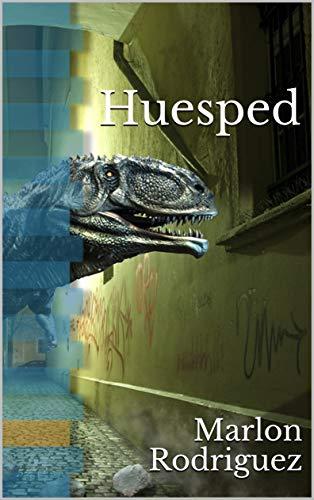 Huesped: Cuento corto sobre un Thriller (Sueños Sin Fin nº 1) por Marlon Rodriguez
