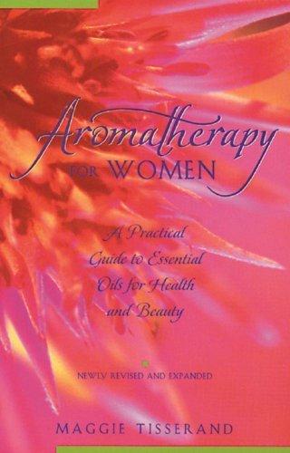 Aromatherapy for Women: A Practical Guid...