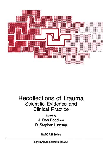 Recollections of Trauma: Scientific Evidence And Clinical Practice (Nato Science Series A:, Band 291) (Positionen Der 90er Jahre)